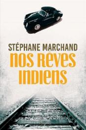 Vente  Nos rêves indiens  - Stephane Marchand - Stéphane Marchand
