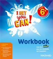 Vente  I Bet You Can ! ; I bet you can ! anglais ; cycle 3 ; 6e ; workbook ; nouveau programme (édition 2017)  - Jaillet Michelle - Collectif