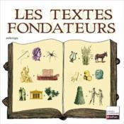 Les textes fondateurs ; anthologie : la Bible ; l'Odyssée, d'Homère ; l'Enéide, de Virgile ; les métamorphoses, d'Ovide ; 6ème - Couverture - Format classique