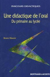 Une didactique a l'oral ; du primaire au lycee - Intérieur - Format classique