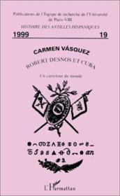 Robert Desnos Et Cuba ; Un Carrefour Du Monde - Couverture - Format classique