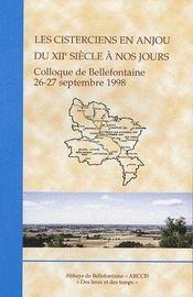 Les cisterciens en Anjou du XIIe siècle à nos jours ; colloque de Bellefontaine 26-27 septembre 1998 - Couverture - Format classique