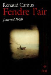 Fendre l'air ; journal 1989 - Couverture - Format classique