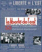 La liberte de l'est ; 50 annees d'independance d'un journal departemental - Intérieur - Format classique