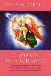 Vente livre :  Le monde des archanges  - Doreen Virtue