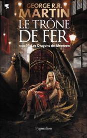 Le trône de fer T.14 ; les dragons de Meereen - Couverture - Format classique