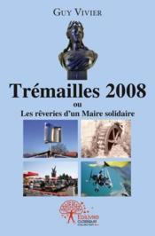 Tremailles, 2008... - Couverture - Format classique