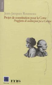 Projet de constitution pour la corse. (edition bilingue francais/corse) - Couverture - Format classique