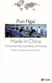 Made in China ; vivre avec les ouvrières chinoises - Couverture - Format classique