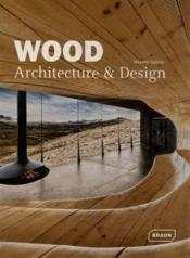 Vente livre :  Wood ; architecture and design  - Michelle Galindo