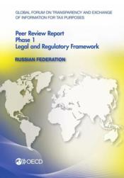 Vente livre :  Russian federation 2012 - peer review report ; phase1 ; legal and regulatory framework  - Collectif