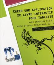 Vente  Créer une application de livre interactif pour tablette - avec Indesign CS6 et Adobe digital publish  - Collectif