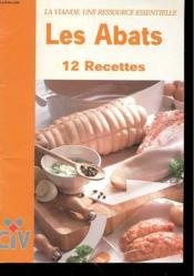 La Viande, Une Ressource Essentielle - Les Abats - 12 Recettes - Couverture - Format classique