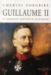 Vente  Guillaume II, le dernier empereur allemand  - Charles Zorgbibe