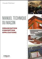 Vente livre :  Manuel technique du maçon t.2 ; organisation, conception, applications (édition 2017)  - Precheur Claude - Claude Precheur