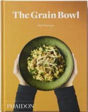 Vente livre :  The grain bowl  - Williamson Nik