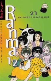 Ranma 1/2 t.23 ; un piège tentaculaire - Couverture - Format classique