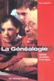 La Genealogie ; Retrouver Ses Ancetres Et Ses Origines - Couverture - Format classique