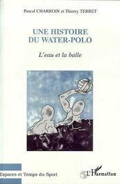 Une Histoire Du Water Polo : L'Eau Et La Balle - Intérieur - Format classique