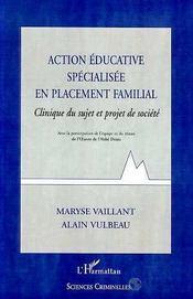 Action éducative spécialisée en placement familial ; clinique du sujet et projet de société - Intérieur - Format classique