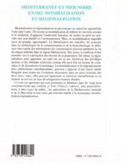 Mediterranee Et Mer Noire ; Entre Mondialisation Et Regionalisation - 4ème de couverture - Format classique