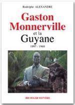 Gaston Monnerville et la Guyane, 1897-1948 - Couverture - Format classique