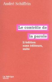 L'édition sans editeurs, suite ; le contrôle de la parole - Couverture - Format classique