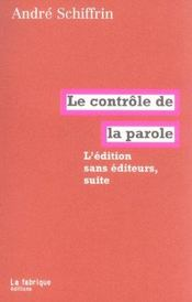 L'édition sans editeurs, suite ; le contrôle de la parole - Intérieur - Format classique