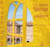 Montauban, la place nationale? une création - Couverture - Format classique