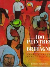 100 peintres en bretagne - Couverture - Format classique