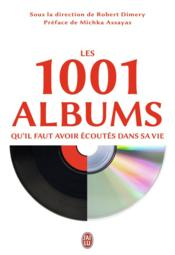 Les 1001 albums qu'il faut avoir écoutes dans sa vie - Couverture - Format classique