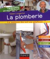 La plomberie ; j'installe, je pose, je change, je répare - Couverture - Format classique