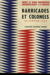 Barricades Et Colonels. 24 Janviers 1960. - Couverture - Format classique