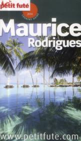 GUIDE PETIT FUTE ; COUNTRY GUIDE ; Maurice, Rodrigues (édition 2014)  - Collectif Petit Fute