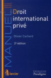 Vente  Droit international prive, 2eme edition  - Olivier Cachard