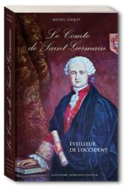 Le comte de Saint Germain ; éveilleur de l'Occident  - Michel Coquet