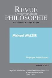 Vente livre :  Revue Internationale De Philosophie N.4 ; Michael Walzer  - Revue Internationale De Philosophie