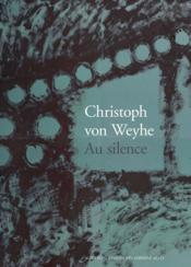 Vente  Christoph von Weyhe ; au silence  - Collectif