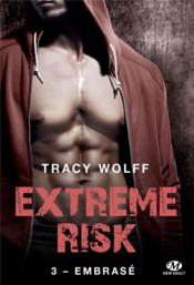 Vente  Extreme risk T.3 ; embrasé  - Tracy Wolff