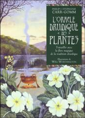 Vente  L'oracle druidique des plantes ; travailler avec la flore magique de la tradition druidique  - Philip Carr-Gomm - Will Worthington - Stephanie Carr-Gomm