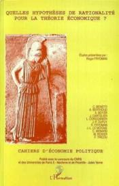 Quelles Hypotheses De Rationalite Pour La Theorie Economique - Couverture - Format classique