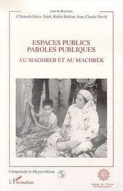 Espaces Publics Paroles Publiques, Au Maghreb Et Au Machrek - Intérieur - Format classique