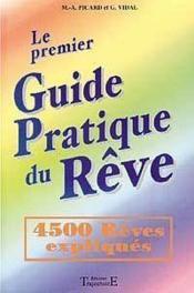 Le Premier Guide Pratique Du Reve - 4500 Reves Expliques - Couverture - Format classique