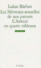 Les nevroses sexuelles de nos parents ; l'amour en quatre tableaux - Couverture - Format classique