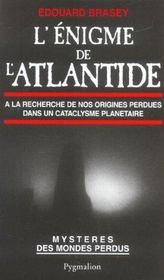 L'énigme de l'Atlantide ; à la recherche de nos origines perdues dans un cataclysme planétaire - Intérieur - Format classique