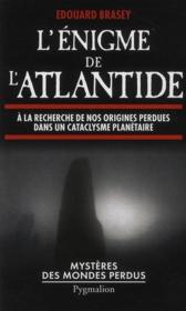 L'énigme de l'Atlantide ; à la recherche de nos origines perdues dans un cataclysme planétaire - Couverture - Format classique