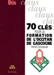 70 Cles Pour La Formation De L'Occitan De Gascogne - Couverture - Format classique