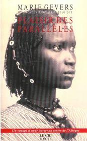 Plaisir des parallèles ; un voyage à coeur ouvert au centre de l'Afrique - Intérieur - Format classique