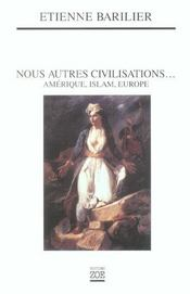 Nous Autres Civilisations... - Intérieur - Format classique