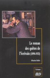 Le Roman Des Quetes De L'Ecrivain 1890-1925 - Intérieur - Format classique